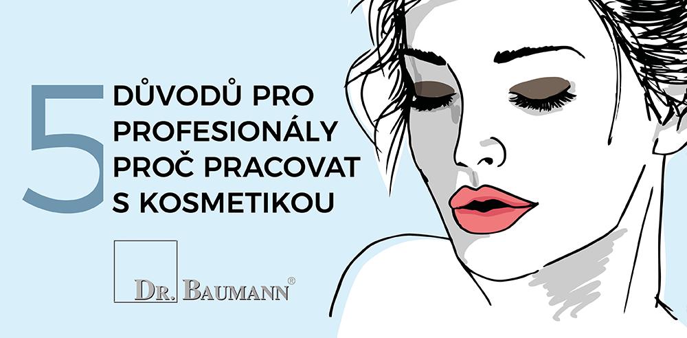 5 důvodů pro profesionály proč pracovat s komsetikou DR. BAUMANN